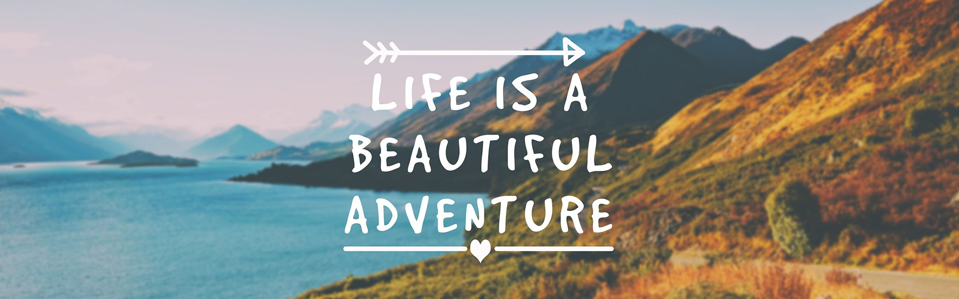 Life is a beautiful adventure